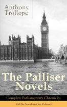 The Palliser Novels: Complete Parliamentary Chronicles (All Six Novels in One Volume)