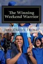 The Winning Weekend Warrior