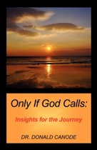 Only If God Calls