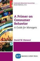 A Primer on Consumer Behavior