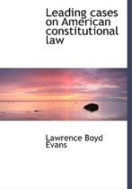 Leading Cases on American Constitutional Law