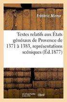 Textes Relatifs Aux �tats G�n�raux de Provence de 1371 � 1383