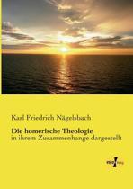 Die Homerische Theologie