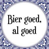Tegeltje met Spreuk (Tegeltjeswijsheid): Bier goed, al goed + Kado verpakking & Plakhanger