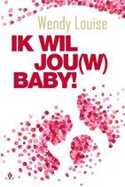 Ik wil jou(w) baby!
