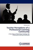 Teacher Perceptions of a Professional Learning Community