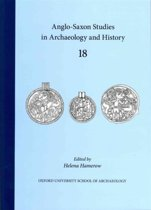 Anglo-Saxon Studies in Archaeology and History 18
