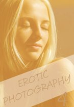 Erotic Photography Volume 4 - A sexy photo book