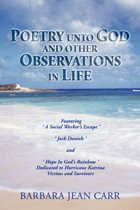 Poetry Unto God And Other Observations In Life