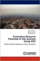 Evaluating Resource Potential of Gas Hydrate Using EMT