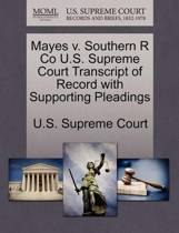 Mayes V. Southern R Co U.S. Supreme Court Transcript of Record with Supporting Pleadings