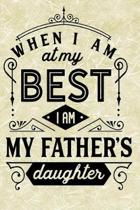 When I Am at My Best I Am My Fathers Daughter