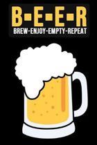 Beer - Brew Enjoy Empty Repeat