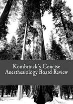 Kombrinck's Concise Anesthesiology Board Review