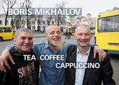 Boris Mikhailov : Tea Coffee Cappuccino