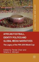 African Football, Identity Politics and Global Media Narratives