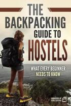 The Backpacking Guide to Hostels