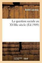 La Question Sociale Au Xviiie Si cle