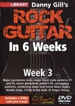 Danny Gill's Rock Guitar In 6 Weeks - Week 3