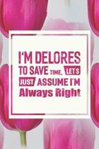 I'm Delores to Save Time, Let's Just Assume I'm Always Right