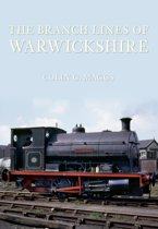 The Branch Lines of Warwickshire