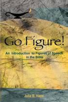 Go Figure! an Introduction to Figures of Speech in the Bible
