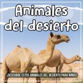 Animales del desierto: ¡Descubre estos animales del desierto para niños!