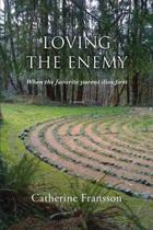 Loving the Enemy: When the favorite parent dies first
