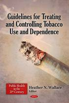 Guidelines for Treating & Controlling Tobacco Use & Dependence