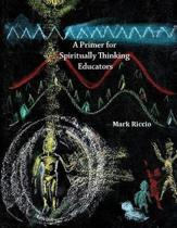 A Primer for Spiritually Thinking Educators