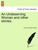 An Undeserving Woman and Other Stories.