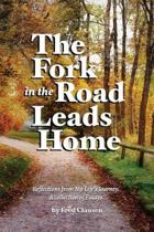 The Fork in the Road Leads Home