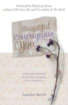 Beautiful Courageous You
