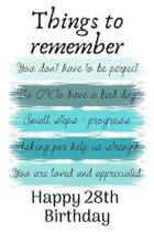 Things To Remember You Don't Have to Be Perfect Happy 28th Birthday: Cute 28th Birthday Card Quote Journal / Notebook / Diary / Greetings / Appreciati