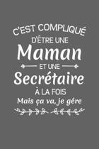 C'est Compliqu� D'�tre Une Maman Et Une Secr�taire � La Fois Mais �a Va Je G�re: Cadeau Secr�taire Original