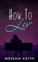 How to Liv