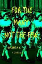 For the Many Not the Few Volume 4