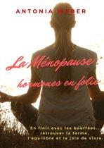 La Ménopause : hormones en folie