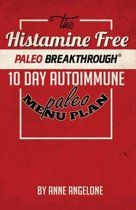 The Histamine Free Paleo Breakthrough