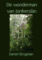De wonderman van Jonkerslân
