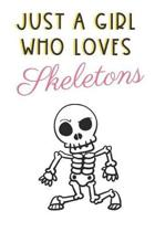 Just A Girl Who Loves Skeletons