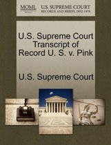 U.S. Supreme Court Transcript of Record U. S. V. Pink