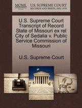 U.S. Supreme Court Transcript of Record State of Missouri Ex Rel City of Sedalia V. Public Service Commission of Missouri