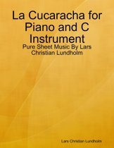 La Cucaracha for Piano and C Instrument - Pure Sheet Music By Lars Christian Lundholm