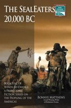The SealEaters, 20,000 BC