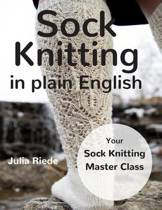 Sock Knitting in Plain English