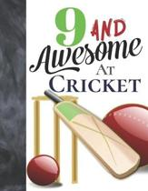 9 And Awesome At Cricket: Bat And Ball College Ruled Composition Writing School Notebook To Take Teachers Notes - Gift For Cricket Players