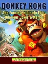 Donkey Kong The Funniest Nintendo Epic Hilarious Jokes & Memes