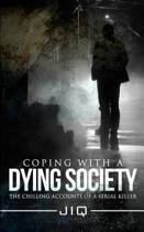 Coping with a Dying Society
