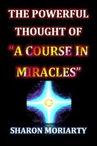 The Powerful Thought Of ''A Course In Miracles''